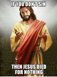 thumb_if-you-dontsin-then-jesus-died-for-nothing-better-not-36272191